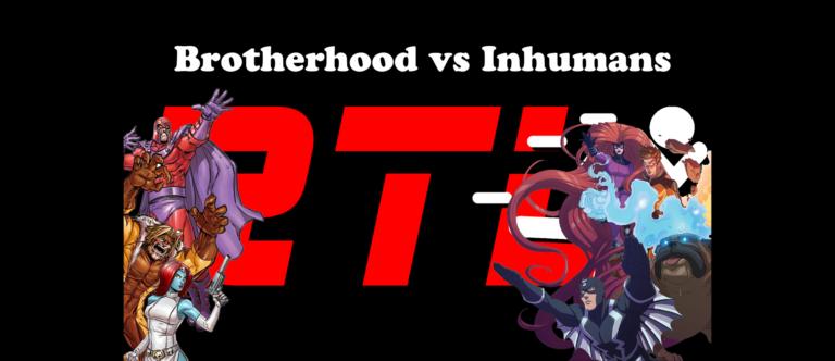 Run The Length: Brotherhood of Evil Mutants vs Inhumans