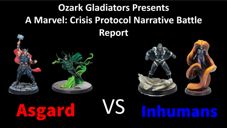 Ozark Gladiators Presents S2E1 – Asgard vs Inhumans (A Marvel: Crisis Protocol Battle Report)