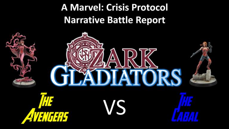 Ozark Gladiators presents S2E4 – (Scarlet Witch Avengers vs Sin Cabal (A Marvel: Crisis Protocol Battle Report)