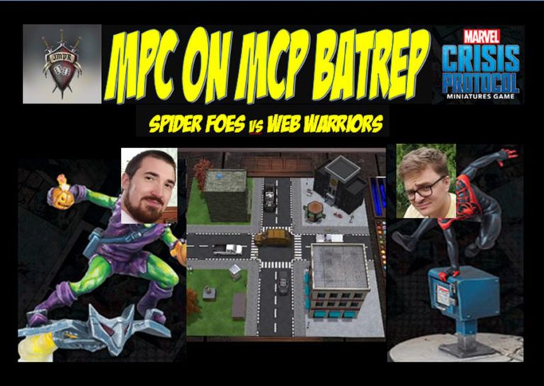 MPC on MCP Batrep: Spider Foes vs Web Warriors