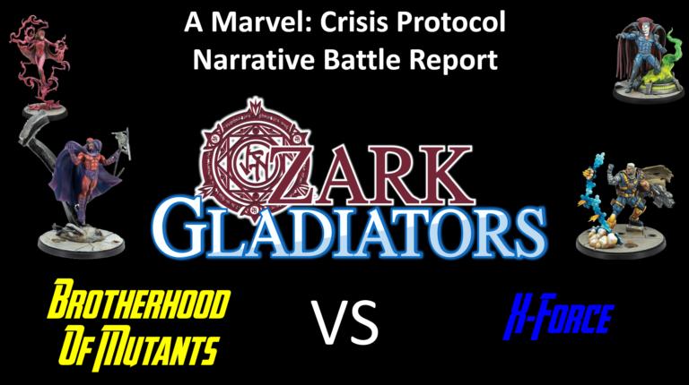 Ozark Gladiators presents Brotherhood of Mutants vs Mr. Sinister X-Force (A Marvel: Crisis Protocol Battle Report)