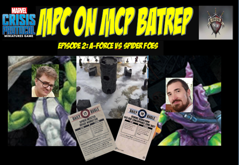 MPC on MCP Batrep Episode 2: A-Force vs Spider Foes