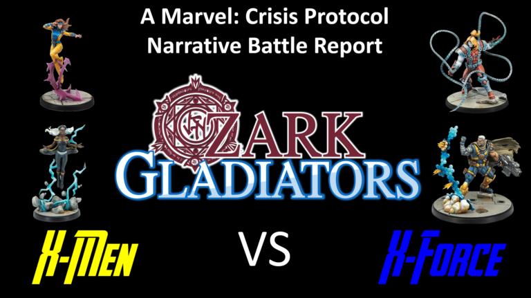Ozark Gladiators Presents – S2E12 Omega X-Force Vs Jean Grey X-Men (A Marvel: Crisis Protocol Battle Report)