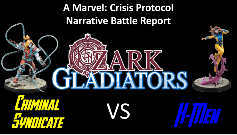 Ozark Gladiators Presents – S2E11 Omega Red Criminal Syndicate Vs Jean Grey X-Men (A Marvel: Crisis Protocol Battle Report)
