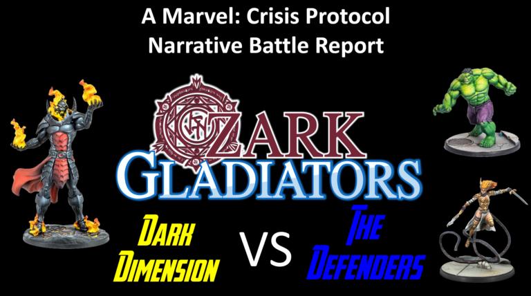 Ozark Gladiators presents S2E19 Dormammu  VS  Hulk Defenders. (A Marvel: Crisis Protocol Battle Report)